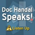 Podcast: Doc Handal Speaks! Listen Up